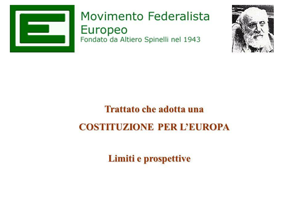 Trattato che adotta una COSTITUZIONE PER LEUROPA Limiti e prospettive