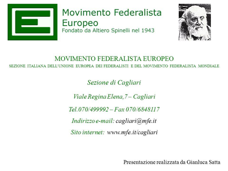 MOVIMENTO FEDERALISTA EUROPEO SEZIONE ITALIANA DELLUNIONE EUROPEA DEI FEDERALISTI E DEL MOVIMENTO FEDERALISTA MONDIALE Sezione di Cagliari Viale Regin