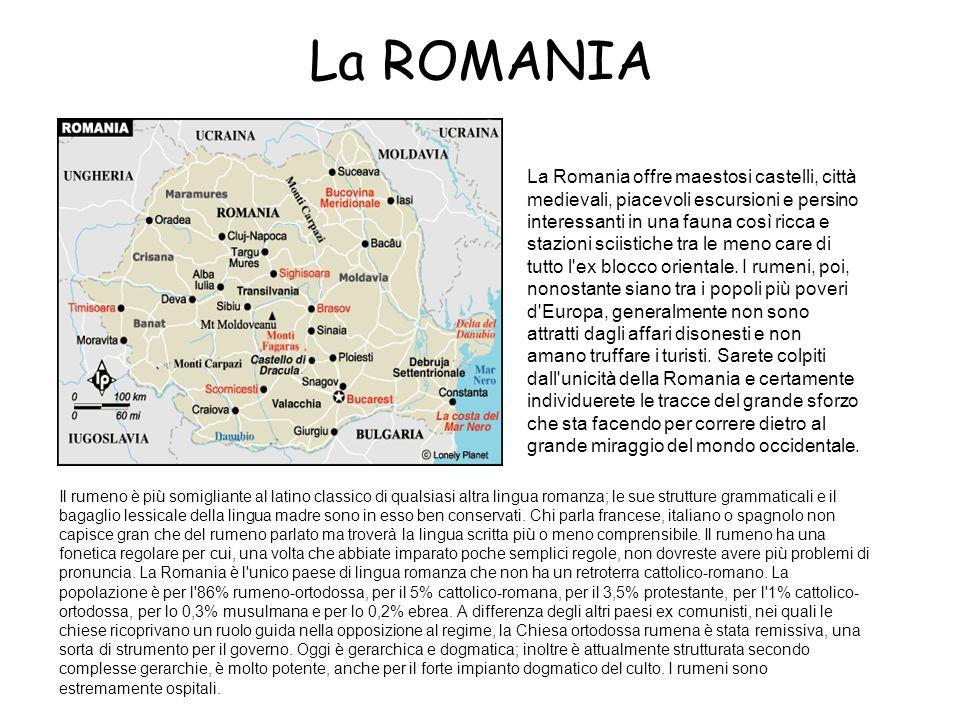 La ROMANIA La Romania offre maestosi castelli, città medievali, piacevoli escursioni e persino interessanti in una fauna così ricca e stazioni sciisti
