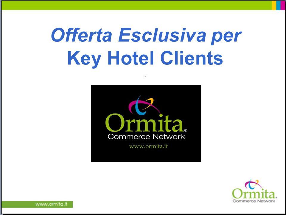 Offerta Esclusiva per Key Hotel Clients.