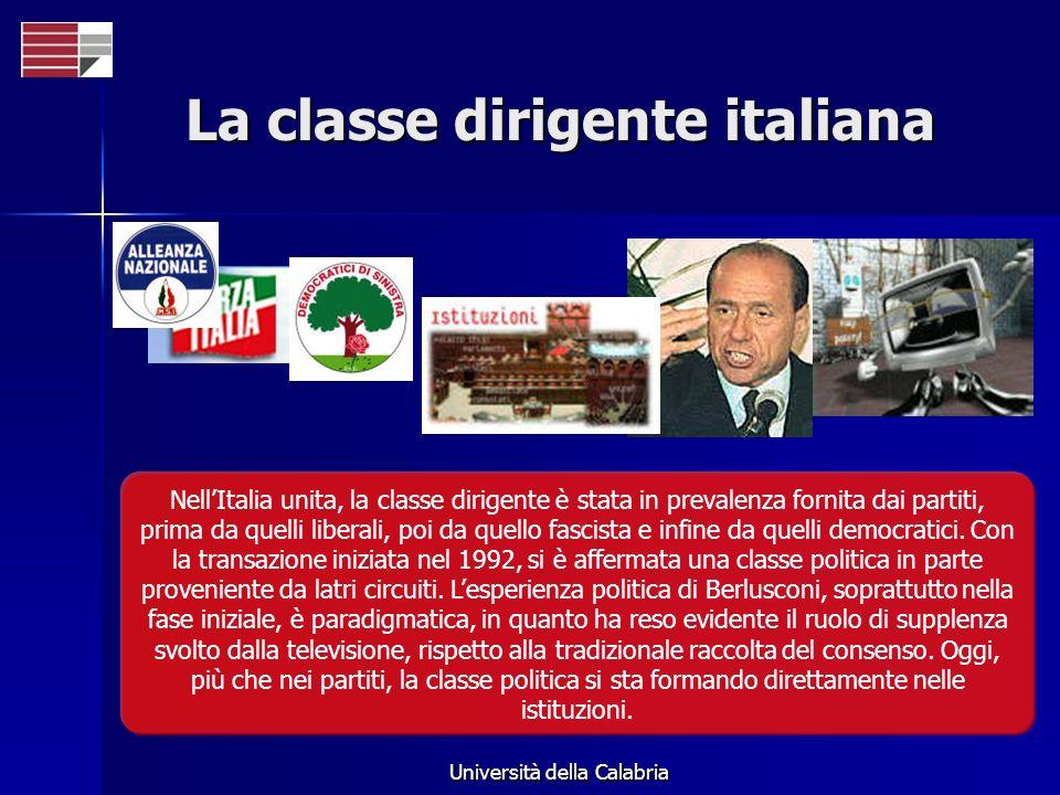 Università della Calabria La classe dirigente italiana NellItalia unita, la classe dirigente è stata in prevalenza fornita dai partiti, prima da quell