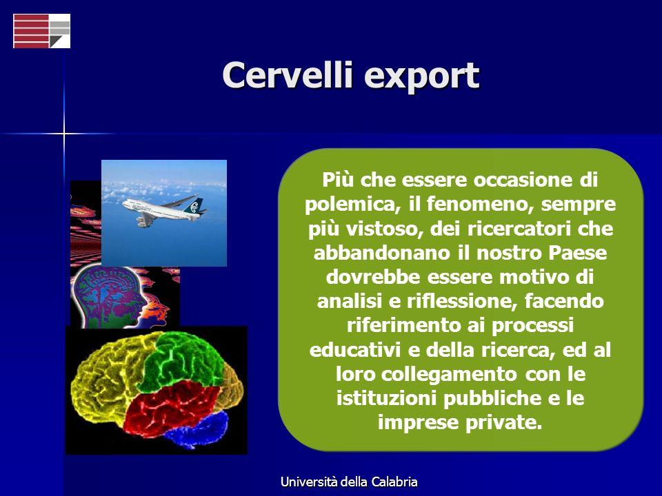 Università della Calabria Cervelli export Più che essere occasione di polemica, il fenomeno, sempre più vistoso, dei ricercatori che abbandonano il no