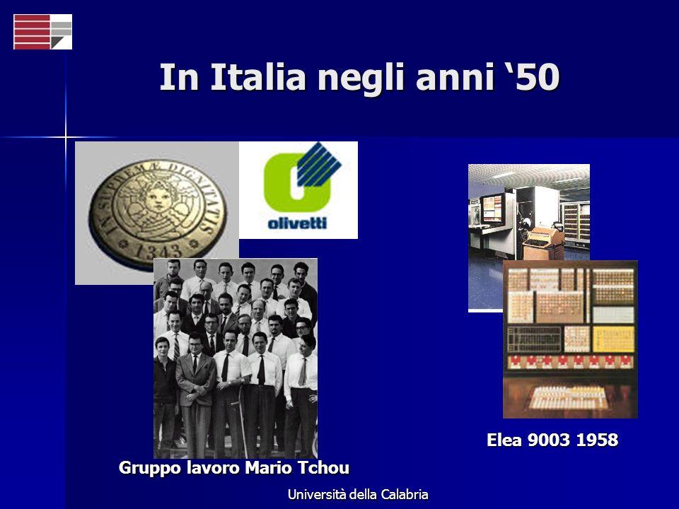 Università della Calabria In Italia negli anni 50 Elea 9003 1958 Gruppo lavoro Mario Tchou