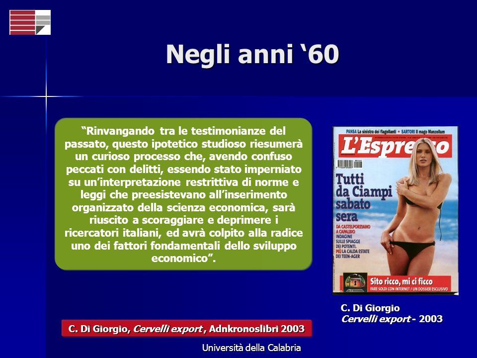 Università della Calabria Negli anni 60 Rinvangando tra le testimonianze del passato, questo ipotetico studioso riesumerà un curioso processo che, ave