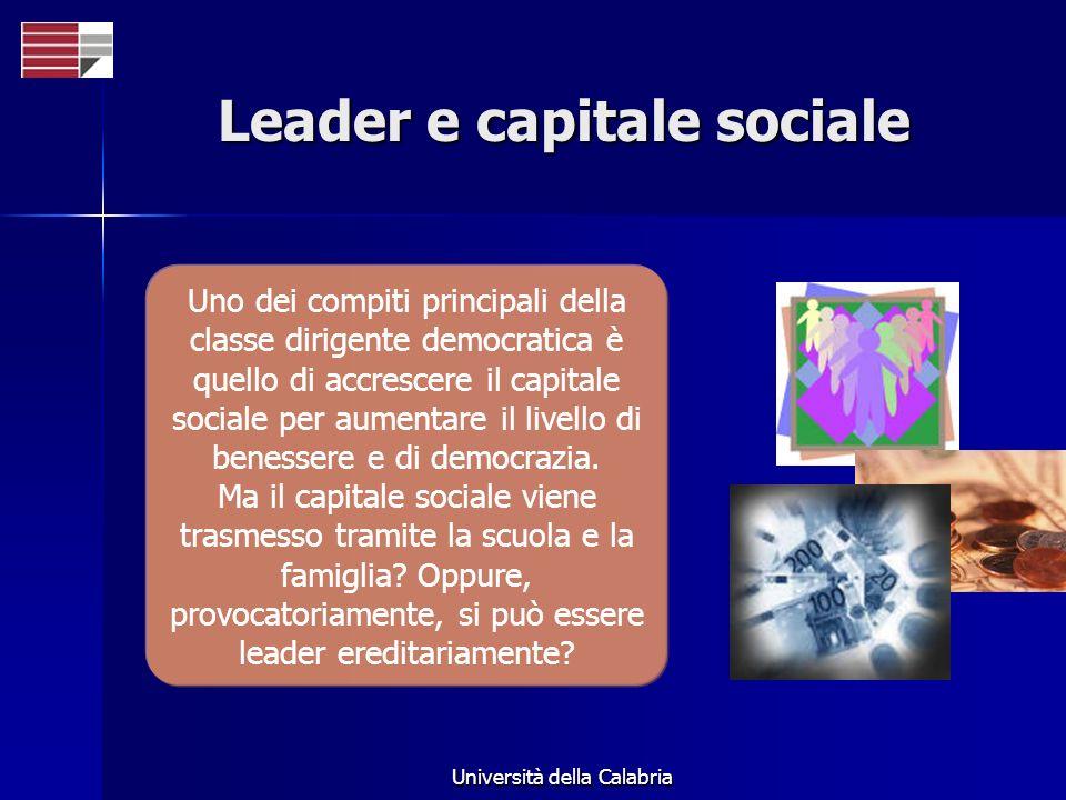 Università della Calabria Leader e capitale sociale Uno dei compiti principali della classe dirigente democratica è quello di accrescere il capitale s