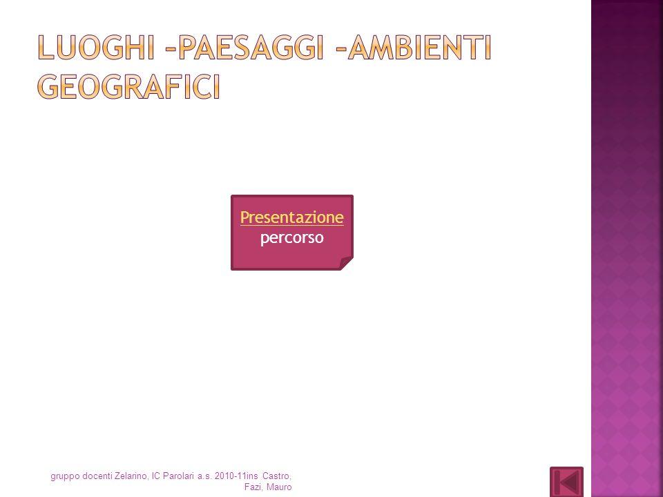 Presentazione percorso gruppo docenti Zelarino, IC Parolari a.s. 2010-11ins Castro, Fazi, Mauro