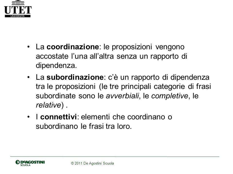 © 2011 De Agostini Scuola I testi Al di sopra dellunità frase bisogna riconoscere un altro livello di analisi della sintassi, che può essere chiamato il livello deitesti.