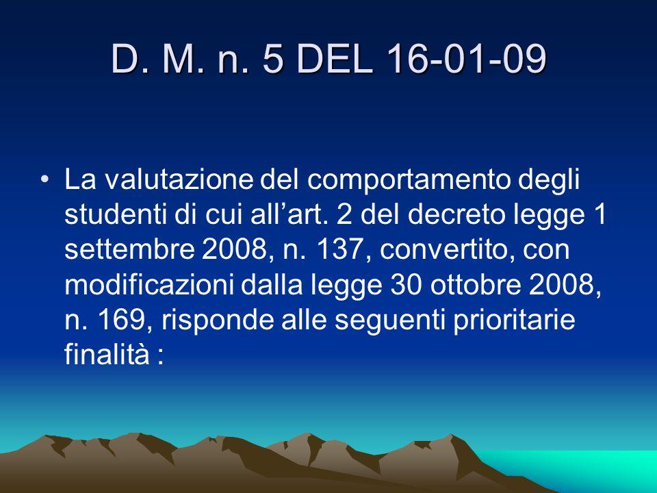 D. M. n. 5 DEL 16-01-09 La valutazione del comportamento degli studenti di cui allart. 2 del decreto legge 1 settembre 2008, n. 137, convertito, con m