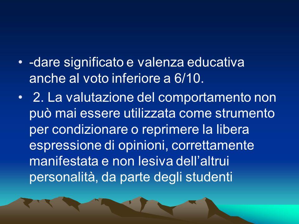 -dare significato e valenza educativa anche al voto inferiore a 6/10. 2. La valutazione del comportamento non può mai essere utilizzata come strumento