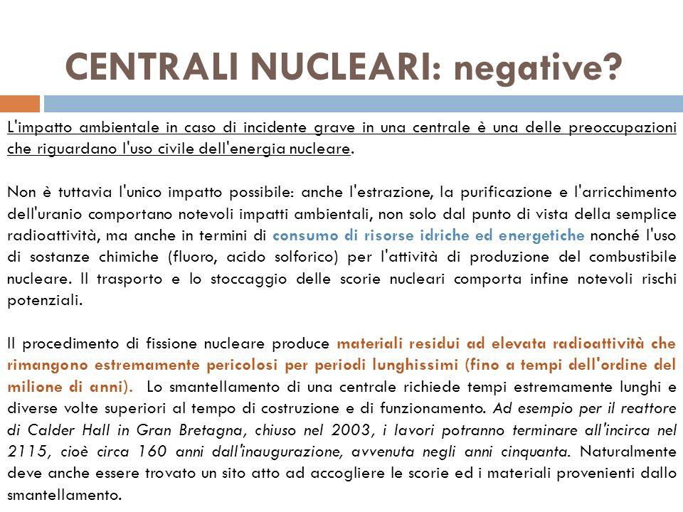 L impatto ambientale in caso di incidente grave in una centrale è una delle preoccupazioni che riguardano l uso civile dell energia nucleare.
