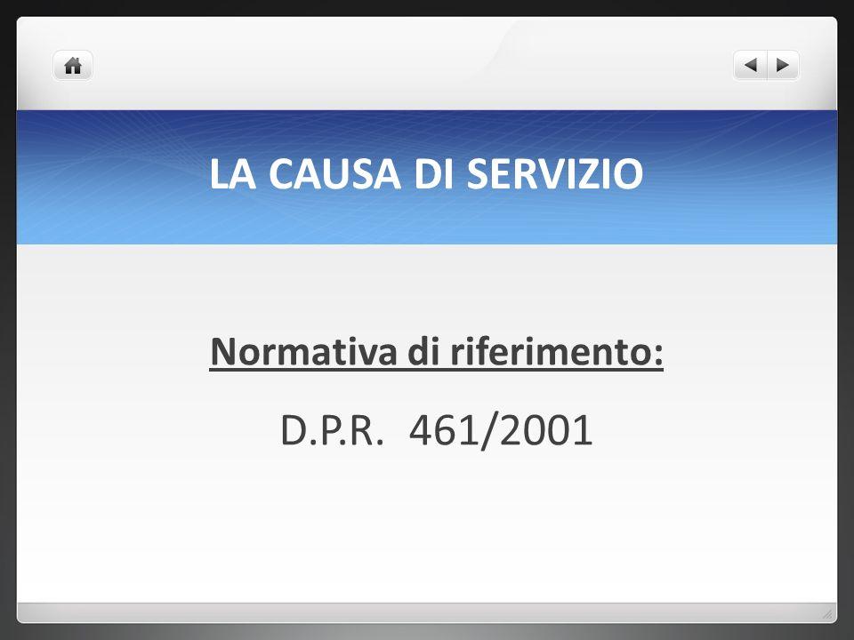 LA CAUSA DI SERVIZIO Normativa di riferimento: D.P.R. 461/2001