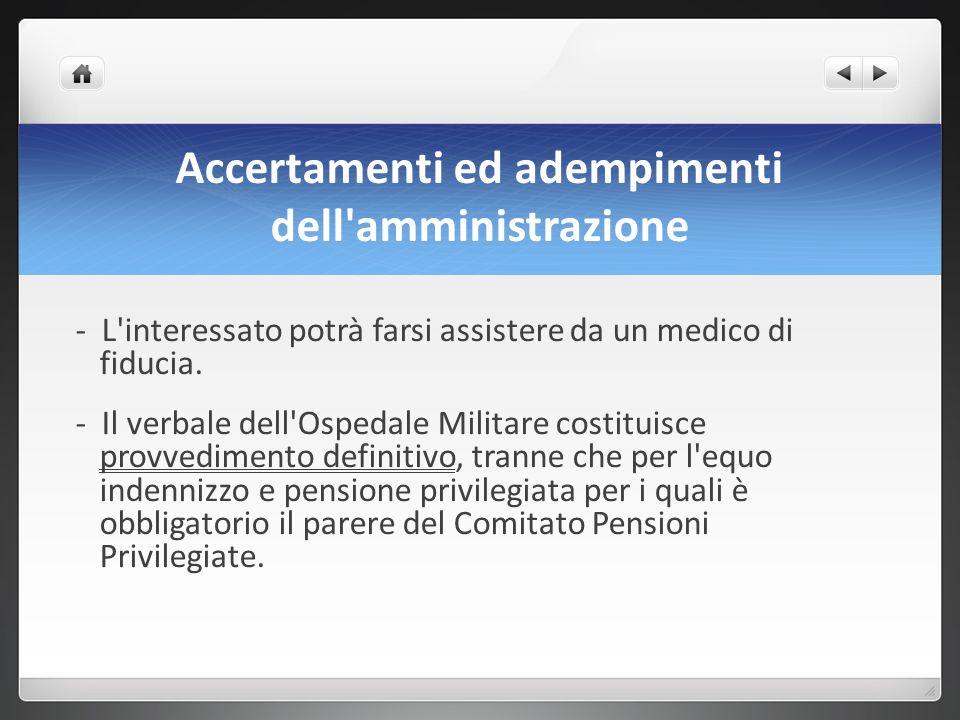 Accertamenti ed adempimenti dell amministrazione - L interessato potrà farsi assistere da un medico di fiducia.