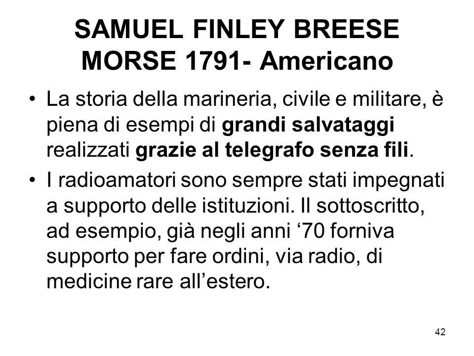 42 SAMUEL FINLEY BREESE MORSE 1791- Americano La storia della marineria, civile e militare, è piena di esempi di grandi salvataggi realizzati grazie a