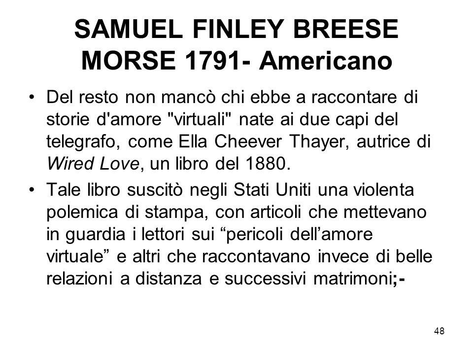 48 SAMUEL FINLEY BREESE MORSE 1791- Americano Del resto non mancò chi ebbe a raccontare di storie d'amore