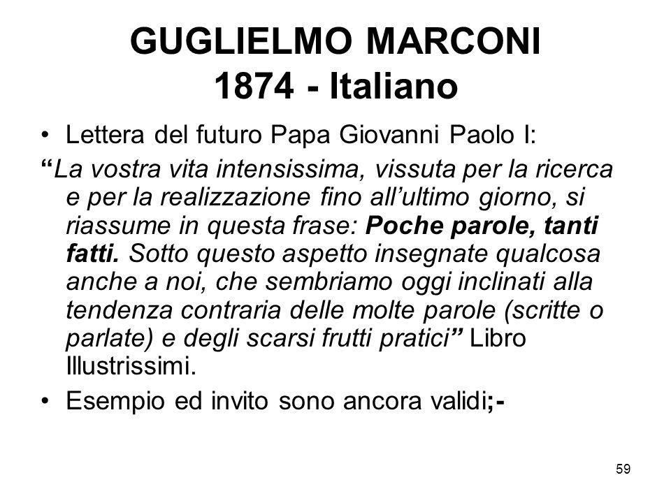 59 GUGLIELMO MARCONI 1874 - Italiano Lettera del futuro Papa Giovanni Paolo I: La vostra vita intensissima, vissuta per la ricerca e per la realizzazi