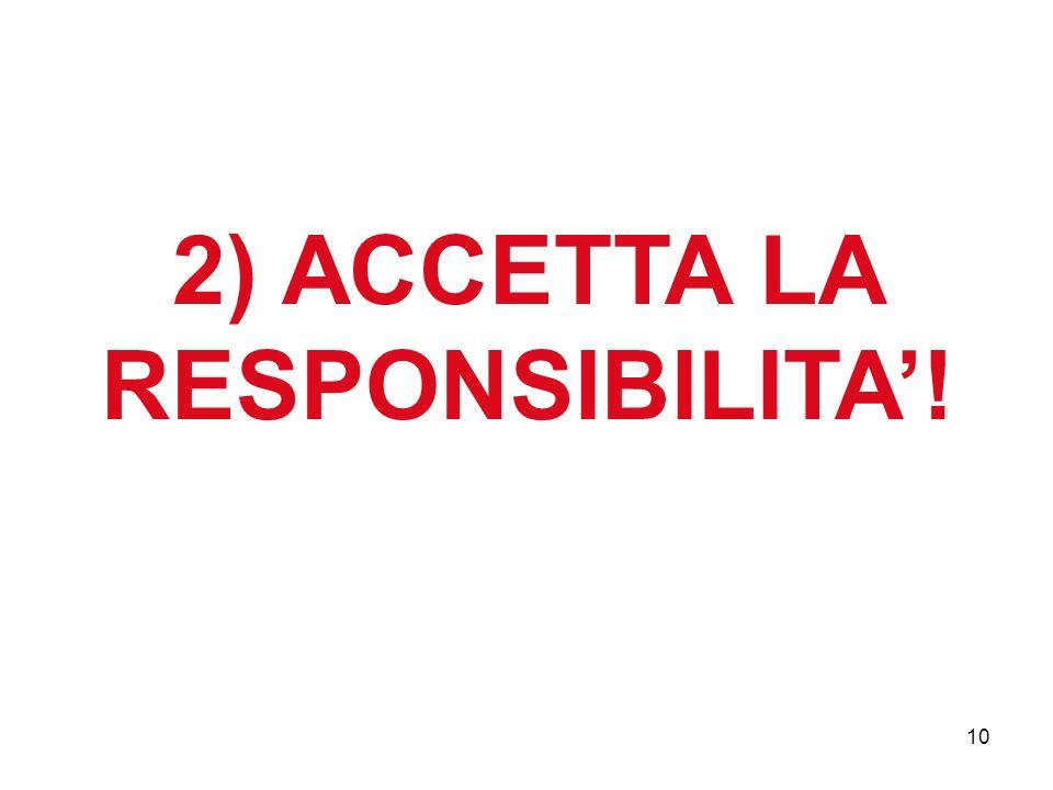 2) ACCETTA LA RESPONSIBILITA! 10