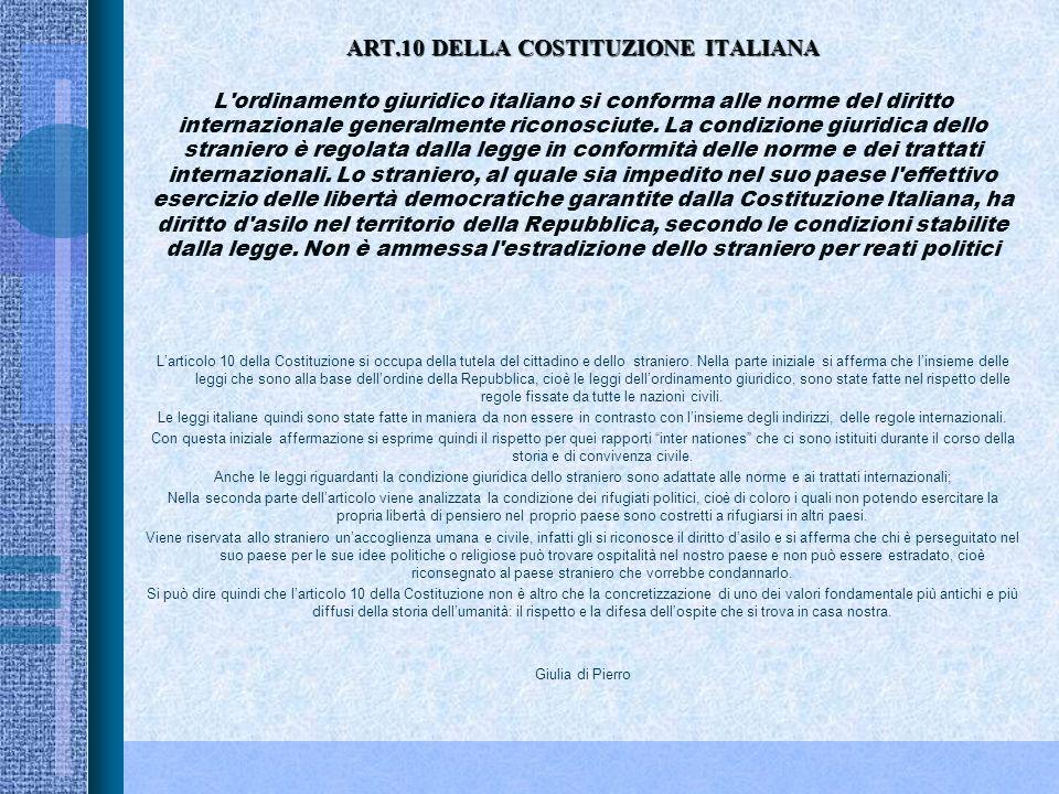 ART.9 DELLA COSTITUZIONE ITALIANA ART.9 DELLA COSTITUZIONE ITALIANA La Repubblica promuove lo sviluppo della cultura e la ricerca scientifica e tecnic