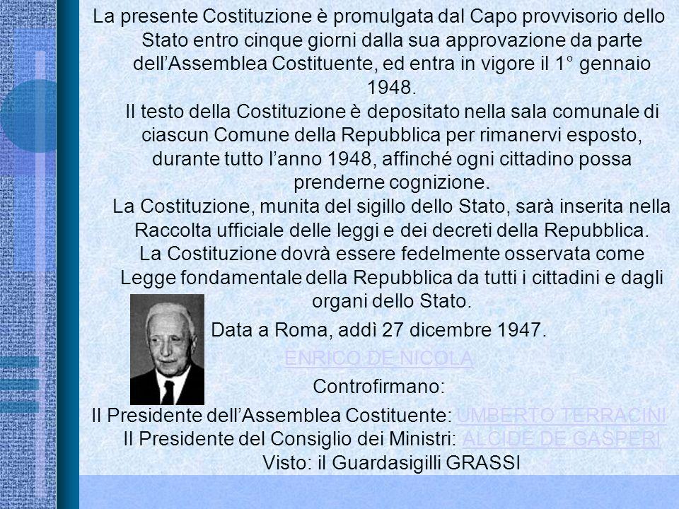 ART.12 DELLA COSTITUZIONE ITALIANA ART.12 DELLA COSTITUZIONE ITALIANA La bandiera della Repubblica è il tricolore italiano: verde, bianco e rosso, a t