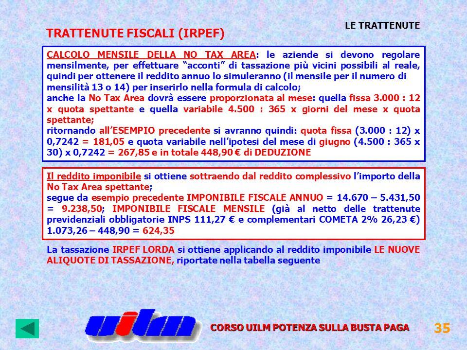 35 LE TRATTENUTE TRATTENUTE FISCALI (IRPEF) CALCOLO MENSILE DELLA NO TAX AREA: le aziende si devono regolare mensilmente, per effettuare acconti di ta