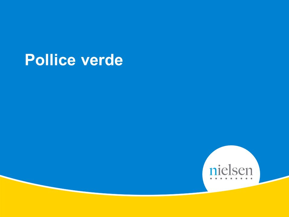Copyright © 2012 Nielsen. Confidential and proprietary. Pollice verde
