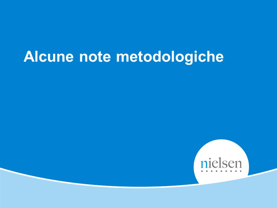 Copyright © 2012 Nielsen. Confidential and proprietary. Alcune note metodologiche
