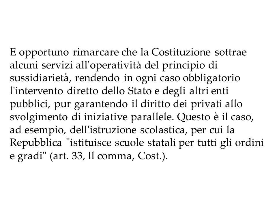 La Corte costituzionale, in alcune recenti pronunce, ha riconosciuto l autonomia e la funzione di questi soggetti, come nel caso delle c.d.