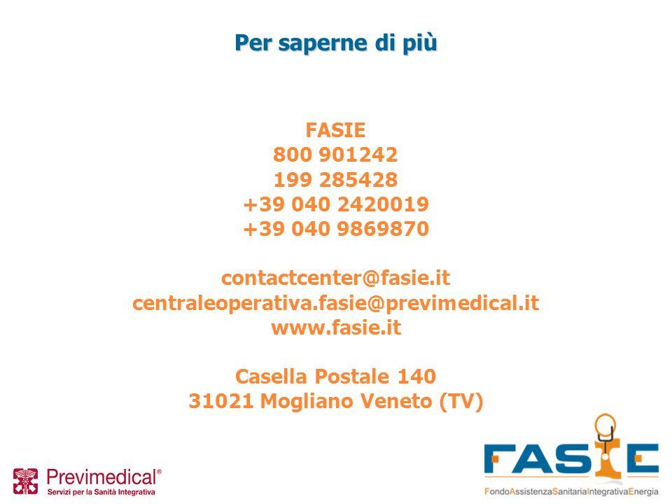 FASIE 800 901242 199 285428 +39 040 2420019 +39 040 9869870 contactcenter@fasie.it centraleoperativa.fasie@previmedical.it www.fasie.it Casella Postal