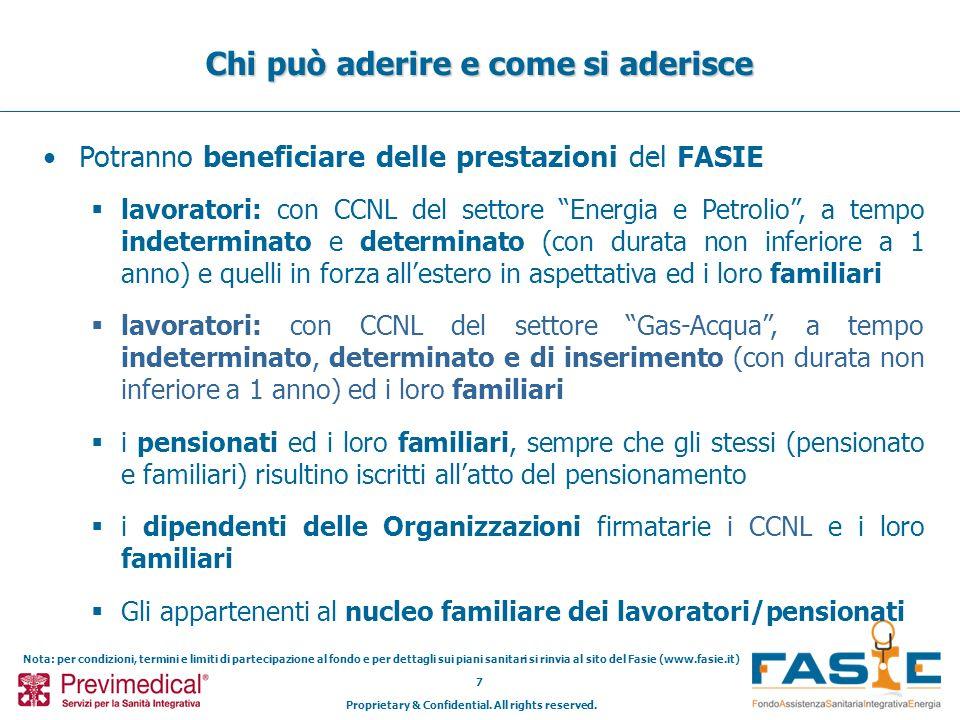 Proprietary & Confidential. All rights reserved. 7 Chi può aderire e come si aderisce Potranno beneficiare delle prestazioni del FASIE lavoratori: con