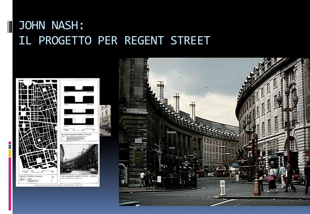 LA RISTRUTTURAZIONE DELLA CITTA EUROPEA La realizzazione di Regent Street a Londra (John Nash- 1802) Il Piano di ristrutturazione di Parigi di Haussma