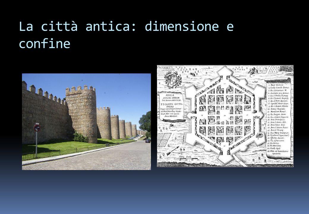 LA CITTA ANTICA MODERNA dimensione demografica e territoriale contenuta preciso confine spesso definito da mura netta distinzione fra città e campagna