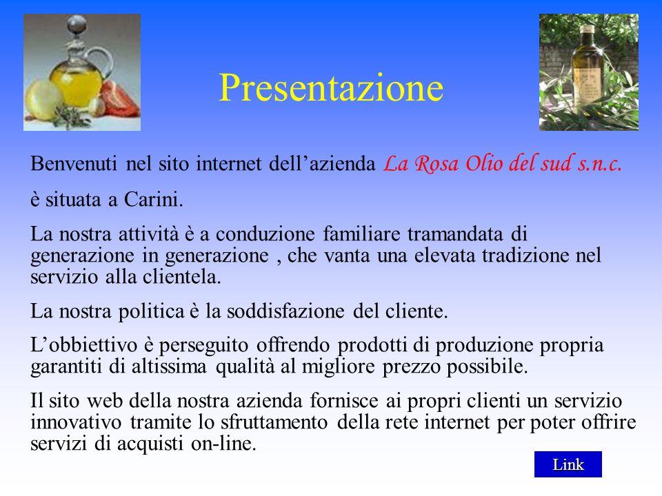 Presentazione Benvenuti nel sito internet dellazienda La Rosa Olio del sud s.n.c.