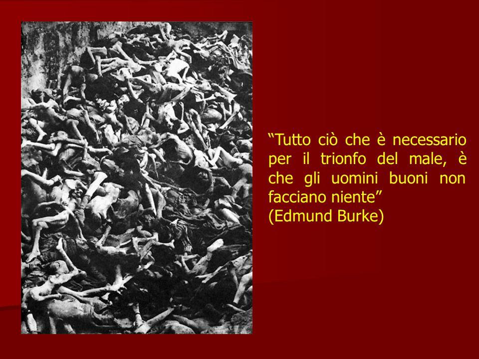 Tutto ciò che è necessario per il trionfo del male, è che gli uomini buoni non facciano niente (Edmund Burke)