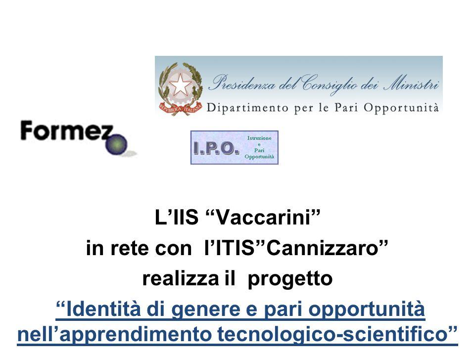 LIIS Vaccarini in rete con lITISCannizzaro realizza il progetto Identità di genere e pari opportunità nellapprendimento tecnologico-scientifico