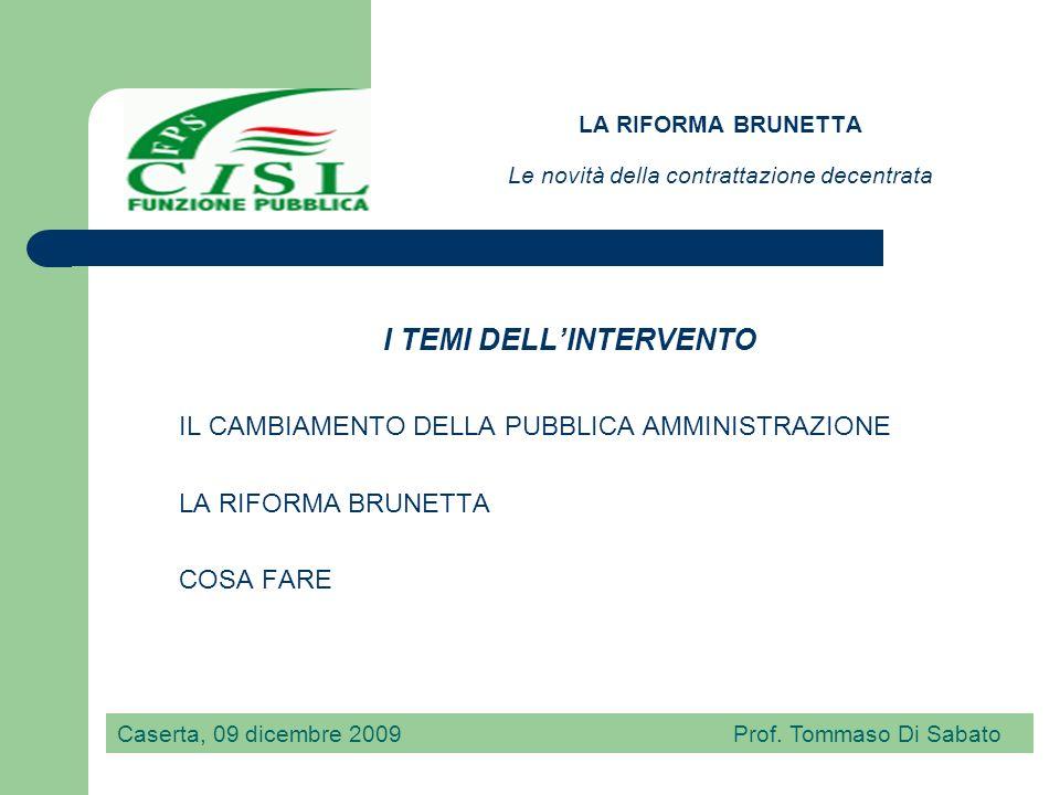 LA RIFORMA BRUNETTA Le novità della contrattazione decentrata La Costituzione della Repubblica italiana art.