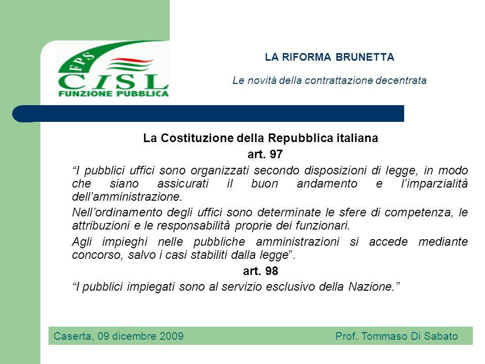 LA RIFORMA BRUNETTA Le novità della contrattazione decentrata Caserta, 09 dicembre 2009 Prof.