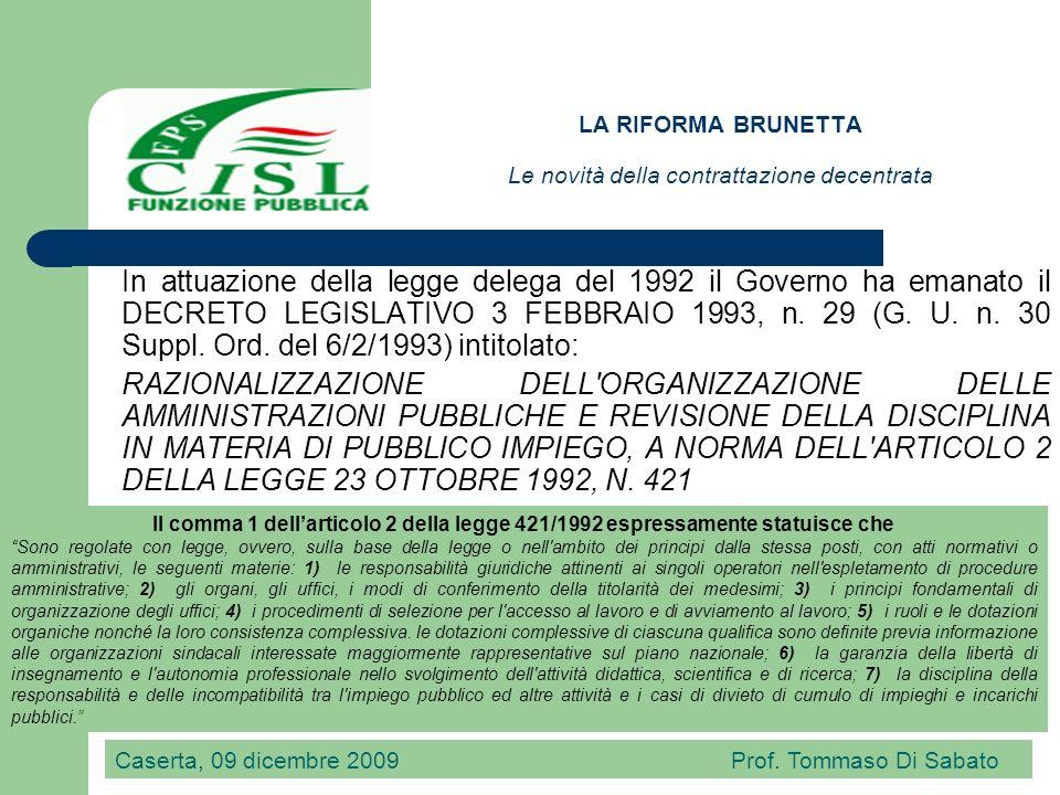 LA RIFORMA BRUNETTA Le novità della contrattazione decentrata LE BASSANINI LEGGE 15 MARZO 1997, n.