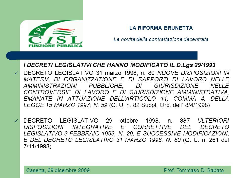 LA RIFORMA BRUNETTA Le novità della contrattazione decentrata Ladozione di provvedimenti che hanno modificato il D.