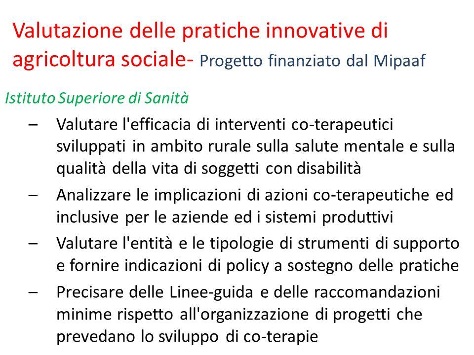 Valutazione delle pratiche innovative di agricoltura sociale- Progetto finanziato dal Mipaaf Istituto Superiore di Sanità –Valutare l'efficacia di int