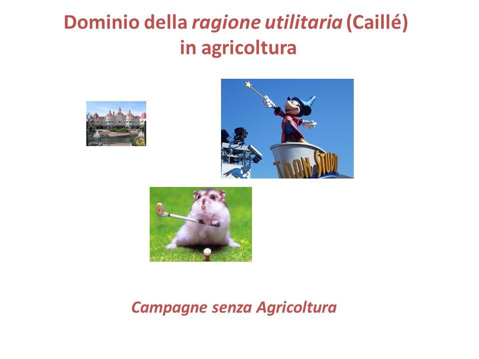 Dominio della ragione utilitaria (Caillé) in agricoltura Campagne senza Agricoltura