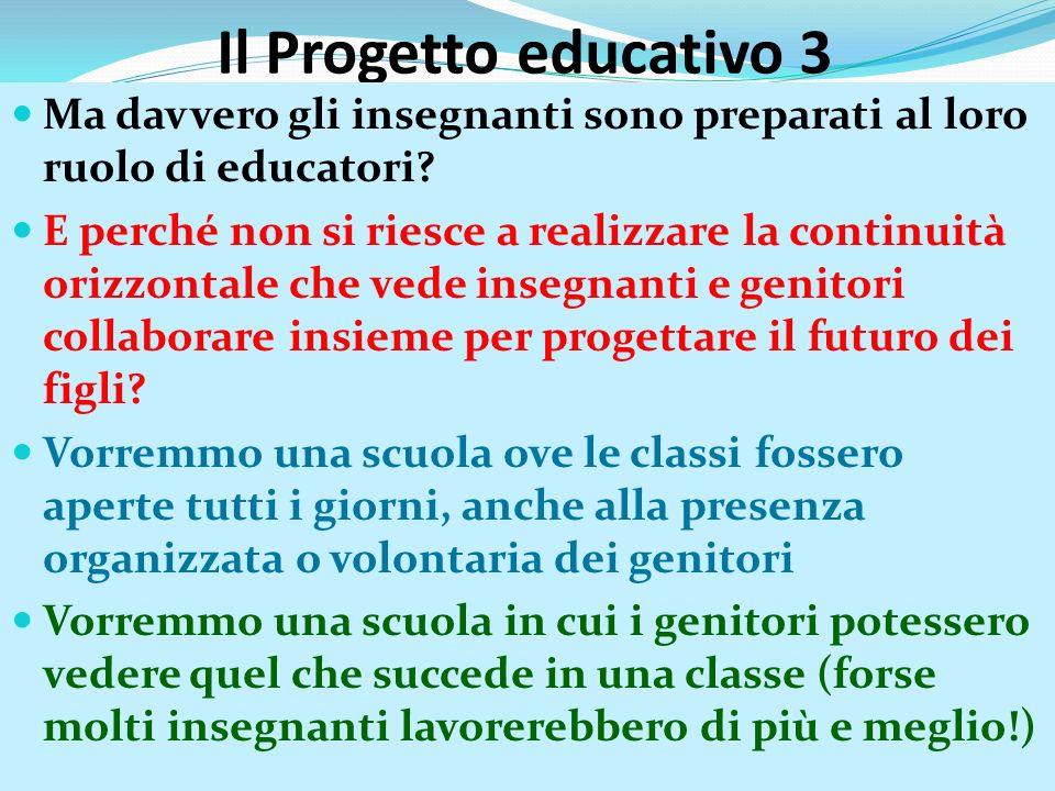 Il Progetto educativo 3 Ma davvero gli insegnanti sono preparati al loro ruolo di educatori.