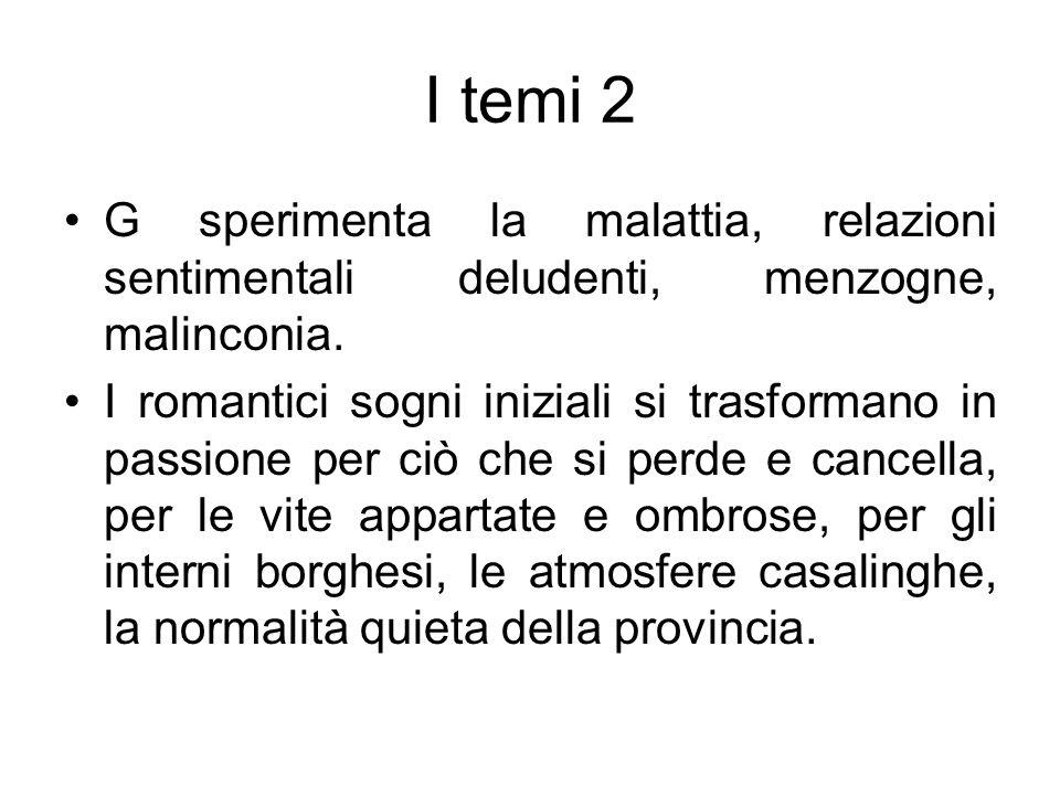 I temi 2 G sperimenta la malattia, relazioni sentimentali deludenti, menzogne, malinconia. I romantici sogni iniziali si trasformano in passione per c