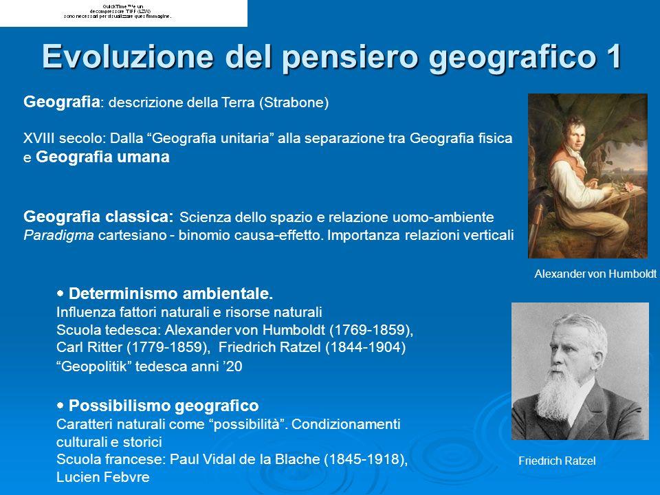 Rivoluzione quantitativa e new geography (da metà XX secolo) Geografia come scienza delle relazioni.