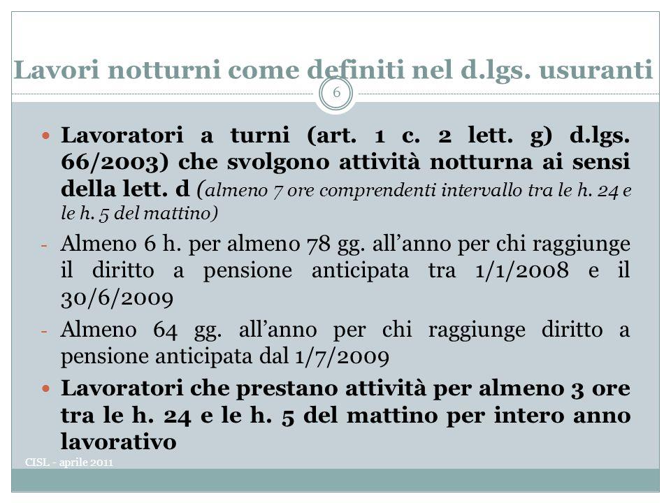 Lavori notturni come definiti nel d.lgs.usuranti Lavoratori a turni (art.