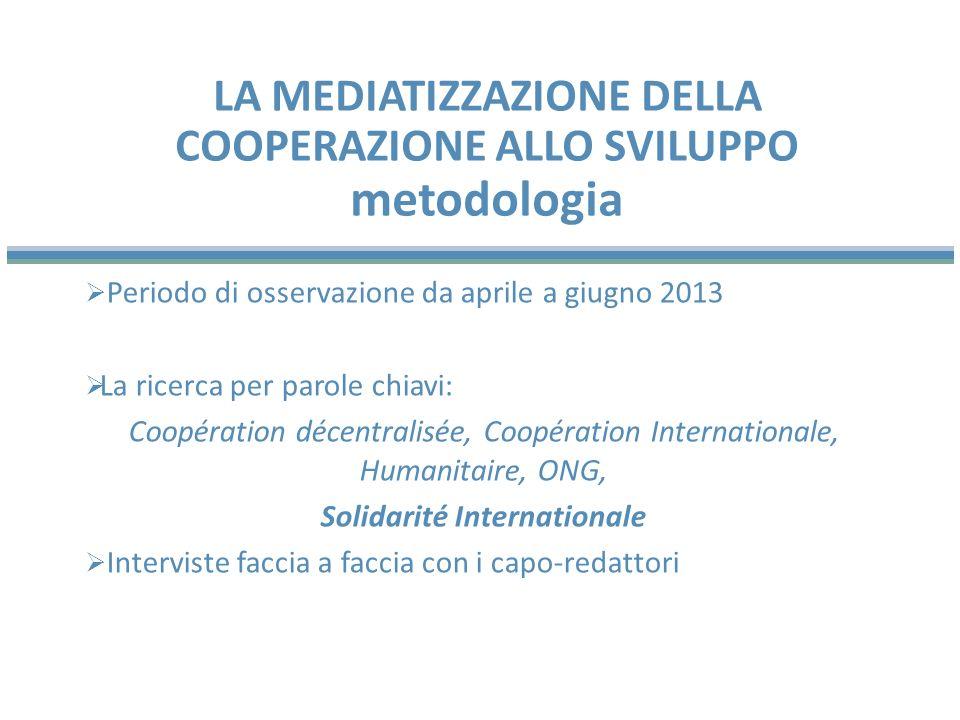 Periodo di osservazione da aprile a giugno 2013 La ricerca per parole chiavi: Coopération décentralisée, Coopération Internationale, Humanitaire, ONG,
