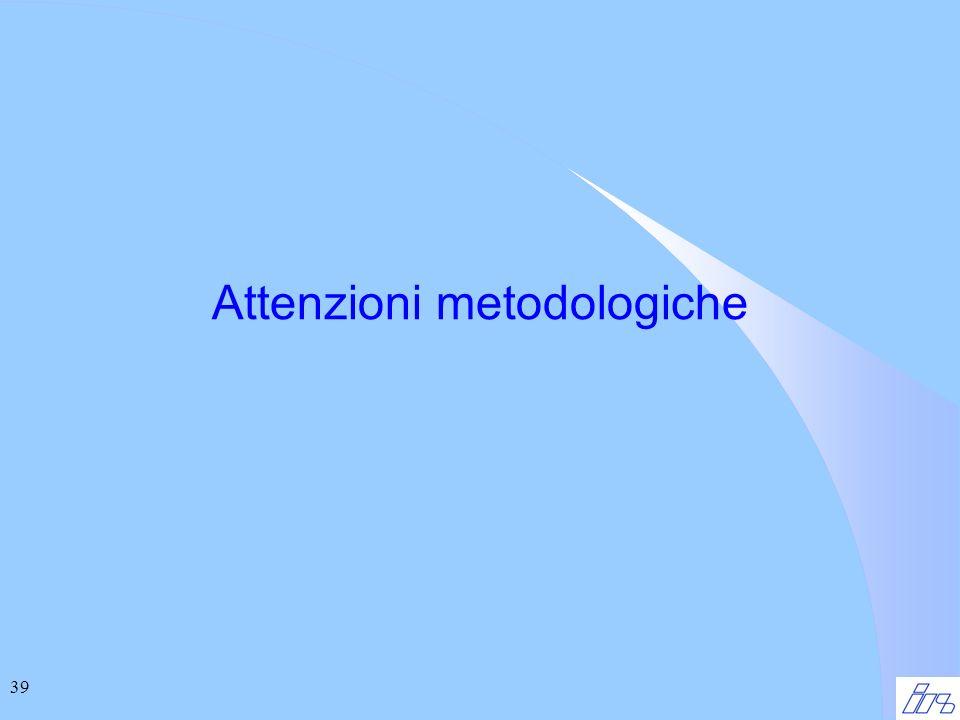 39 Attenzioni metodologiche