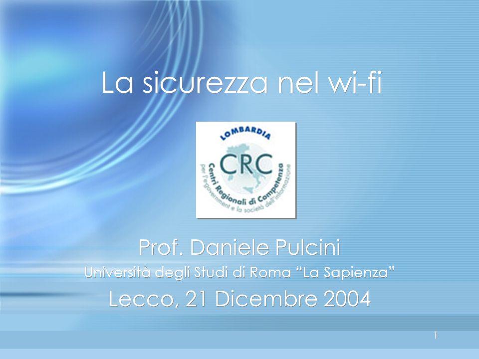 1 1 La sicurezza nel wi-fi Prof.