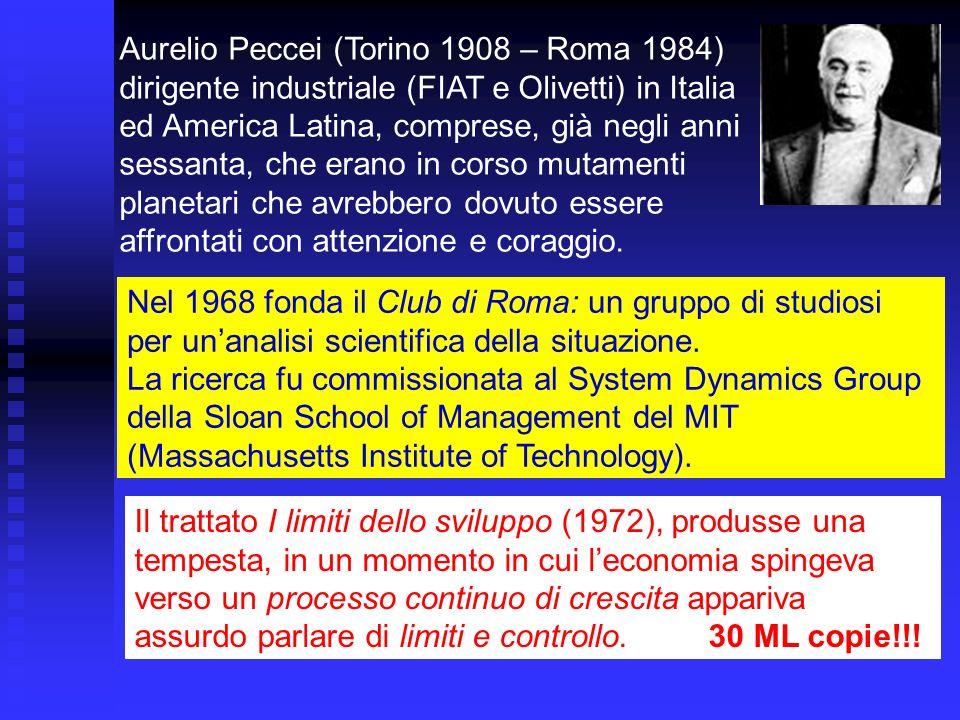 Aurelio Peccei (Torino 1908 – Roma 1984) dirigente industriale (FIAT e Olivetti) in Italia ed America Latina, comprese, già negli anni sessanta, che e