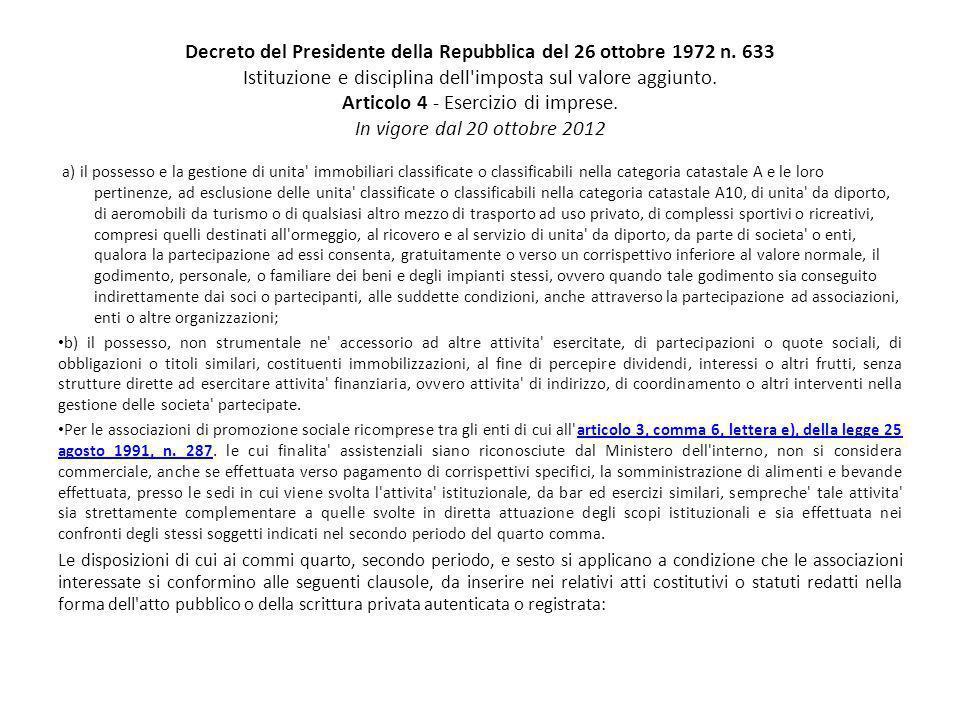 Decreto del Presidente della Repubblica del 26 ottobre 1972 n. 633 Istituzione e disciplina dell'imposta sul valore aggiunto. Articolo 4 - Esercizio d