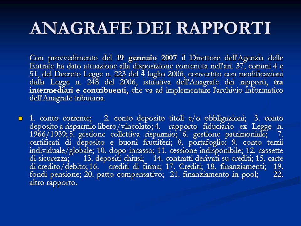 ANAGRAFE DEI RAPPORTI Con provvedimento del 19 gennaio 2007 il Direttore dell Agenzia delle Entrate ha dato attuazione alla disposizione contenuta nell ari.