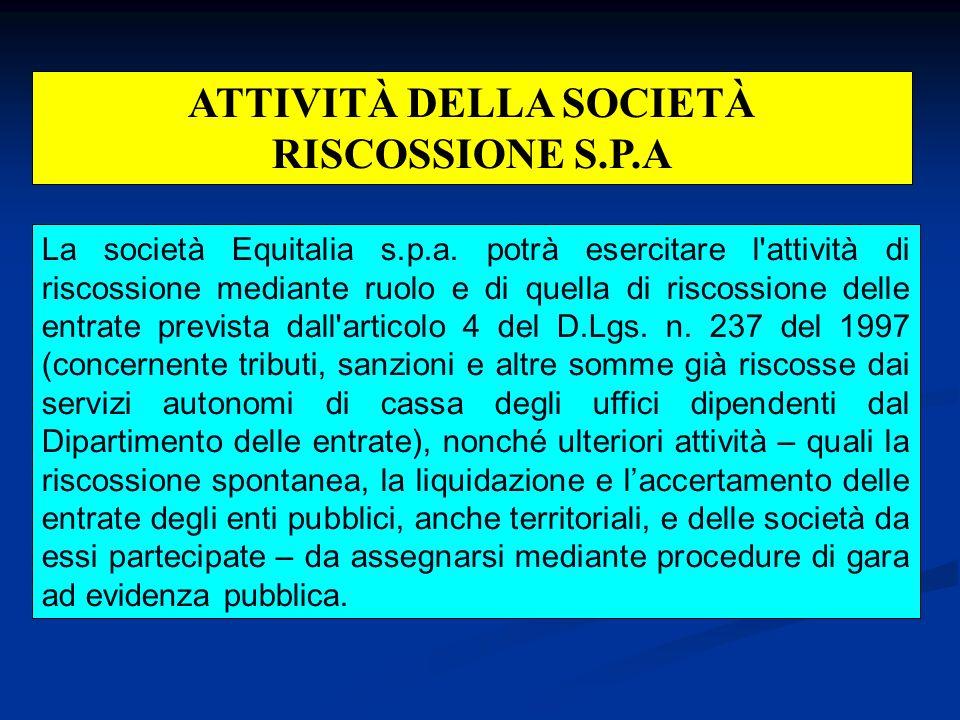 ATTIVITÀ DELLA SOCIETÀ RISCOSSIONE S.P.A La società Equitalia s.p.a.
